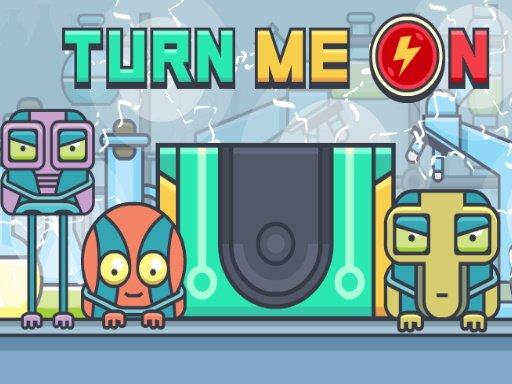 Turn Me On